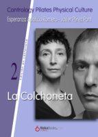 La Colchoneta (Contrology Pilates Physical Collection nº 2)