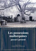 LES POSSESSIONS MALLORQUINES: PASSAT I PRESENT