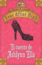 Ever After High. El cuento de Ashlynn Ella