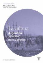 La cultura. Argentina (1830-1880)