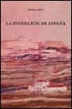 La invención de España: Nacionalismo liberal e identidad nacional (Historia. Serie Menor)
