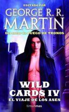 Wild Cards IV. El viaje de los Ases