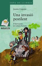 Una Invasió Pestilent (Llibres Infantils I Juvenils - Sopa De Llibres. Sèrie Verda)