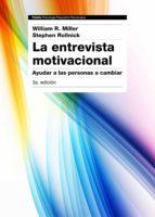 La entrevista motivacional 3ª edición: Ayudar a las personas a cambiar