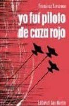 YO FUI PILOTO DE CAZA ROJO (2ª ED.)