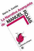 Narrativa anarquista de Manuel Rojas, la (Pliegos de ensayo)