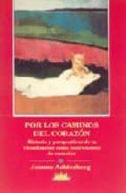 POR LOS CAMINOS DEL CORAZON: PASADO, PRESENTE Y FUTURO DE LA VISU ALIZACION COMO INSTRUMENTO DE CURACION