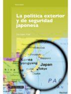 LA POLÍTICA EXTERIOR Y DE SEGURIDAD JAPONESA (EBOOK)