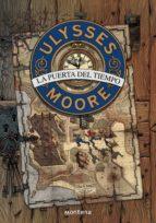 La puerta del tiempo (Ulysses Moore 1)