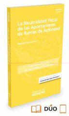 La neutralidad fiscal de las aportaciones de ramas de actividad ( Papel + e-book ) (Cuadernos - Jurisprudencia Tributaria)