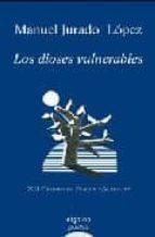 Los dioses vulnerables (Algaida Literaria - Poesía - Premio De Poesía Alegría)