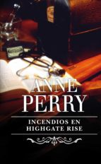 INCENDIOS EN HIGHGATE RISE (INSPECTOR THOMAS PITT 11) (EBOOK)