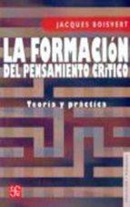 LA FORMACION DEL PENSAMIENTO CRITICO: TEORIA Y PRACTICA