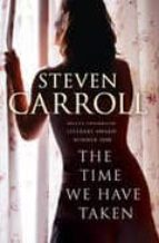 [(The Time We Have Taken)] [Author: Steven Carroll] published on (September, 2009)
