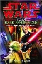 Star Wars: Yoda: Dark Rendezvous: A Clone Wars Novel