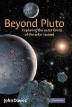 Beyond Pluto Hardback: Exploring the Outer Limits of the Solar System