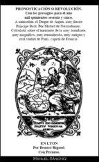 PRONOSTICACION O REVOLUCION PARA 1565 DE NOSTRADAMUS (EBOOK)