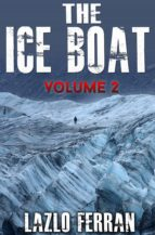 THE ICE BOAT: (ON THE ROAD FROM BRAZIL TO SIBERIA) VOLUME 2 OF SEX, DRUGS AND ROCK AND ROLL – PULLING DOWN THE PANTS OF NICK KENT AND JACK KEROUAC (EBOOK)