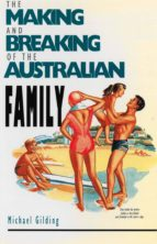 The Making and Breaking of the Australian Family