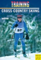 Training Cross-Country Skiing (Training (Meyer & Meyer)) (English Edition)