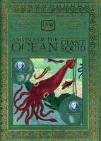 Animals of the Ocean, in Particular the Giant Squid (Mcsweeneys How Vol 2)