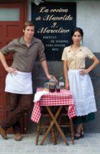 La cocina de Manolita y Marcelino: Recetas de siempre para hacer hoy