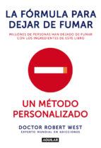 La Fórmula Para Dejar De Fumar. Un Método Personalizado (OTROS GENERALES AGUILAR.)