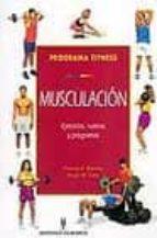 MUSCULACION: EJERCICIOS RUTINAS Y PROGRAMAS