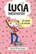 Lucía Solamente. Se Come El Mundo (PEQUES)