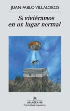 SI VIVIÉRAMOS EN UN LUGAR NORMAL (EBOOK)