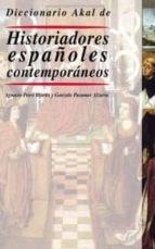 DICCIONARIO AKAL DE HSITORIADORES ESPAÑOLES CONTEMPORANEOS