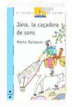 JANA, LA CAÇADORA DE SONS