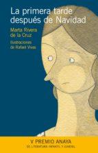La primera tarde después de Navidad (Literatura Infantil (6-11 Años) - Premio Anaya (Infantil))
