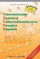 ADMINISTRACION, GESTION Y COMERCIALIZACION EN LA PEQUEÑA EMPRESA