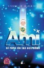AMI, EL NIÑO DE LAS ESTRELLAS (TELA) (2010)