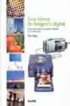 Guia básica de Fotografía Digital: Como Hacer Buenas Fotografías Digitales Con el Ordenador