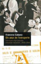 ELS ANYS DE L ESTRAPERLO: CRONIQUES D UN POSSIBLE EMPRESARI BARCE LONI (1939-1954)