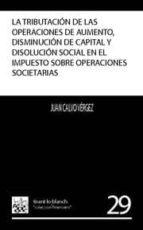 LA TRIBUTACIÓN DE LAS OPERACIONES DE AUMENTO , DISMINUCIÓN DE CAPITAL Y DISOLUCI (EBOOK)