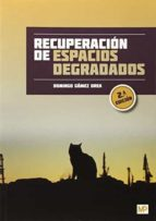 Recuperación De Espacios Degradados - 2ª Edición (Agricultura (mundi Prensa))