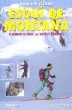 ESQUI DE MONTAÑA: EL DOMINIO DE TODAS LAS NIEVES Y PENDIENTES