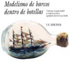 MODELISMO DE BARCOS DENTRO DE BOTELLAS: CONSTRUYA SU PROPIO MODEL O A ESCALA DE UN BARCO LEGENDARIO DENTRO DE UNA BOTELLA