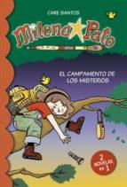 El campamento de los misterios (2 novelas en 1) (Milena Pato 6)