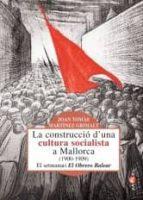 LA CONSTRUCCIO D UNA CULTURA SOCIALISTA A MALLORCA 1900-1909