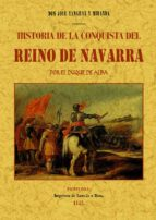 HISTORIA DE LA CONQUISTA DEL REINO DE NAVARRA (ED. FACSIMIL DE LA ED. DE: PAMPLONA: IMP. DE LONGAS Y RIPA, 1843)