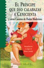 El príncipe que dio calabazas a Cenicienta (NARRATIVA)