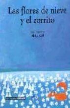 LAS FLORES DE NIEVE Y EL ZORRITO