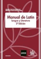 MANUAL DE LATIN: LENGUA Y LITERATURA (2ª ED.)
