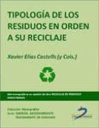 Tipología de los residuos en orden a su reciclaje ( Este capitulo pertenece al libro Reciclaje de residuos industriales )
