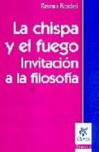 La Chispa, El Fuego