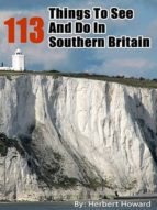 113 THINGS TO SEE AND DO IN SOUTHERN BRITAIN (EBOOK)